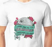 I Love You To The Death Star And Back Unisex T-Shirt