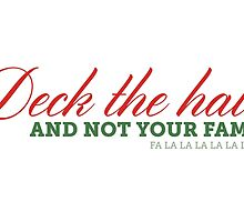Deck The Halls & Not Your Family by kserianni