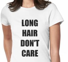 Long Hair Don't Care T-Shirts Womens Fitted T-Shirt