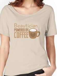 Beautician powered by coffee Women's Relaxed Fit T-Shirt