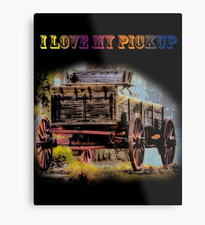 I Love My Pickup (Black) Metal Print