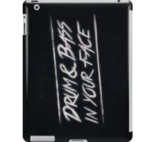 Drum & Bass In Your Face! iPad Case/Skin
