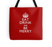 Eat Drink and Be Merry on Keep Calm Crown Tote Bag