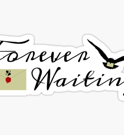forever waiting Sticker