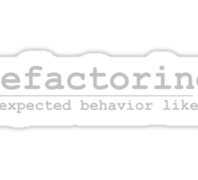 Refactoring - Unexpected Behavior Likely Sticker