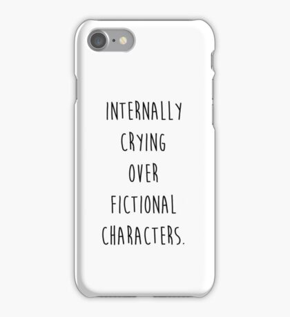 Internally crying over fictional characters iPhone Case/Skin