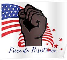 Piece De Resistance Poster