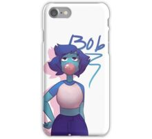 And Bob. iPhone Case/Skin