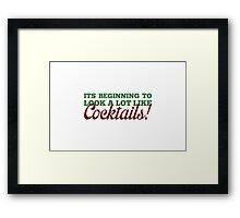 Its Beginning To Look A Lot Like Cocktails! Framed Print