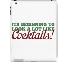 Its Beginning To Look A Lot Like Cocktails! iPad Case/Skin