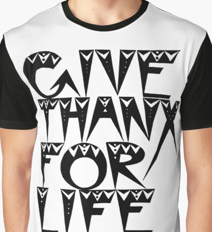 GIVE THANX FOR LIFE Original Font Graphic T-Shirt