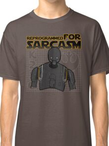 Reprogrammed for sarcasm Classic T-Shirt