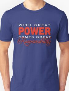 With great power... T-Shirt