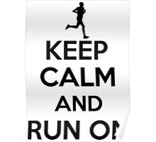 Keep Calm And Run On- cross country running Poster