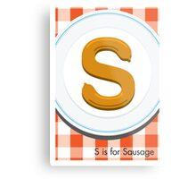 S is for Sausage Metal Print