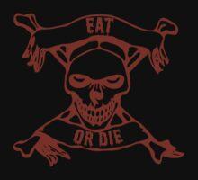 Eat Or Die - (a friendly reminder) Kids Tee