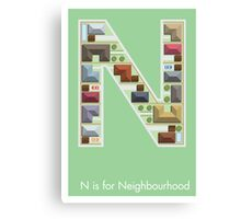 N is for Neighbourhood Canvas Print