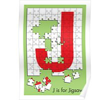 J is for Jigsaw Poster