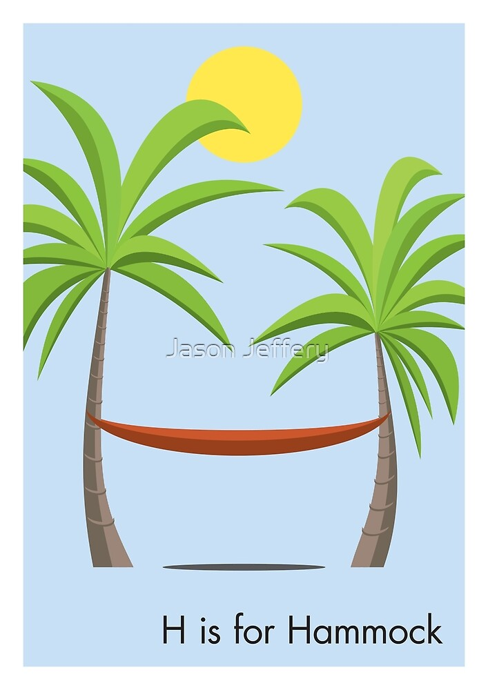 H is for Hammock by Jason Jeffery