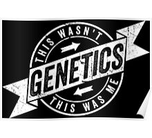 This Wasn't Genetics This Was Me Poster
