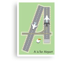 A is for Airport Canvas Print