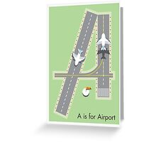 A is for Airport Greeting Card