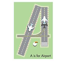 A is for Airport Photographic Print