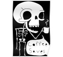 Coffee Saves Poster