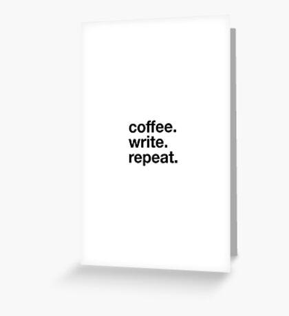 Coffee. Write. Repeat. Greeting Card