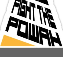 Fight the Powah Sticker