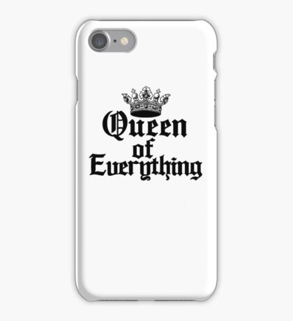Queen of Everything Queen of the World Ruler of the Universe iPhone Case/Skin