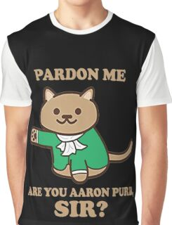 pardon me are you aaron purr sir? Graphic T-Shirt