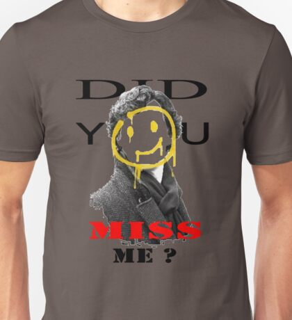 Did you miss me ? - Sherlock Holmes 4 Unisex T-Shirt