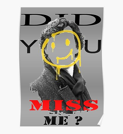 Did you miss me ? - Sherlock Holmes 4 Poster