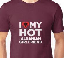 I Love My Hot Albanian Girlfriend Unisex T-Shirt