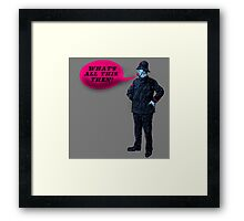 What's All This, Then? Framed Print