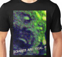 Zombies Are Real  Unisex T-Shirt