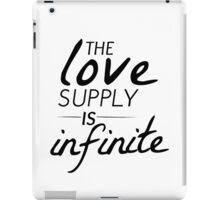 The Love Supply is Infinite iPad Case/Skin