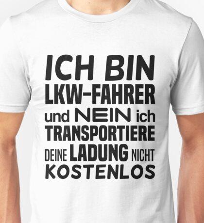 Ich bin LKW-Fahrer und nein ich  Unisex T-Shirt