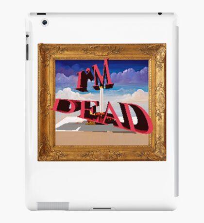 I'm dead iPad Case/Skin