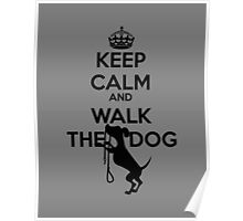 Keep Calm and walk the dog copy Poster