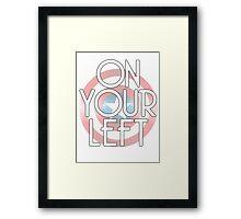 On Your Left Framed Print