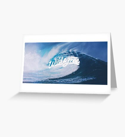 Waves Wild and Free Greeting Card