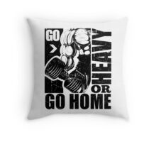 Go Heavy Or Go Home Throw Pillow