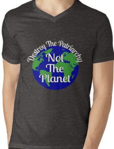 Destroy The Patriarchy Not The Planet Strong Message  Mens V-Neck T-Shirt