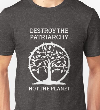 Destroy The Patriarchy Not The Planet Celtict Tree  Unisex T-Shirt