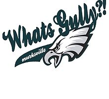 What's Gully??   . .   . ..                  ..EAGLES by Diggsrio