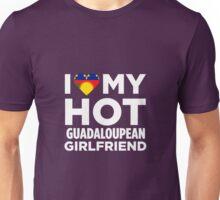 I Love My Hot Guadeloupean Girlfriend Unisex T-Shirt