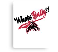 What's Gully??   . .   . ..                  ..FALCONS Canvas Print