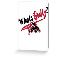 What's Gully??   . .   . ..                  ..FALCONS Greeting Card